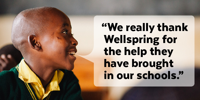 "School Partner Update - ""We really thank Wellspring for the help they have brought in our schools/"""